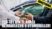 ARAŞTIRMA: 120-181 Bin TL Arası Alınabilecek 0 Otomobiller!..