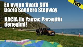 TEST: Dacia Sandero Stepway Prestige En uygun fiyatlı SUV ile yamaç paraşütü deneyimi yaşadık.