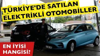 Türkiye'de satılan tüm elektrikli otomobiller - Hangi elektrikli otomobil daha avantajlı?